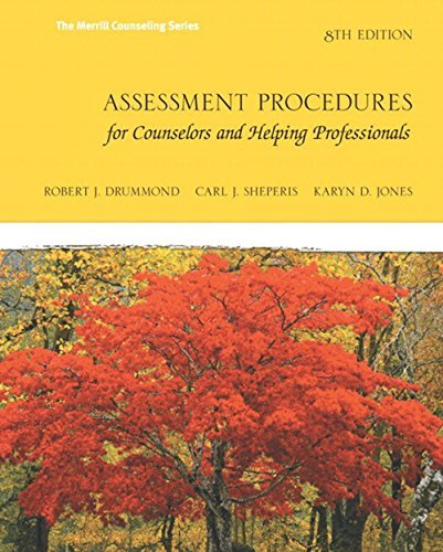 Assessment Procedures for Counselors and Helping Professionals (8th Edition) Robert J. Drummond