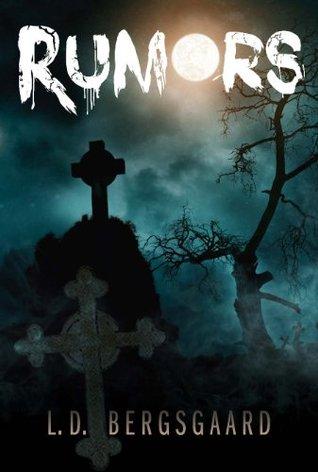 Rumors  by  L.D. Bergsgaard