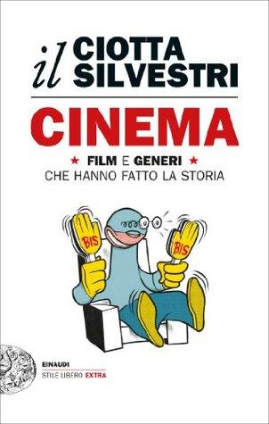 Cinema: Film e generi che hanno fatto la storia Roberto Silvestri