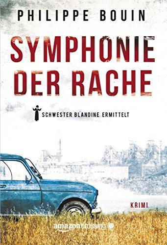 Symphonie der Rache - Schwester Blandine ermittelt Philippe Bouin