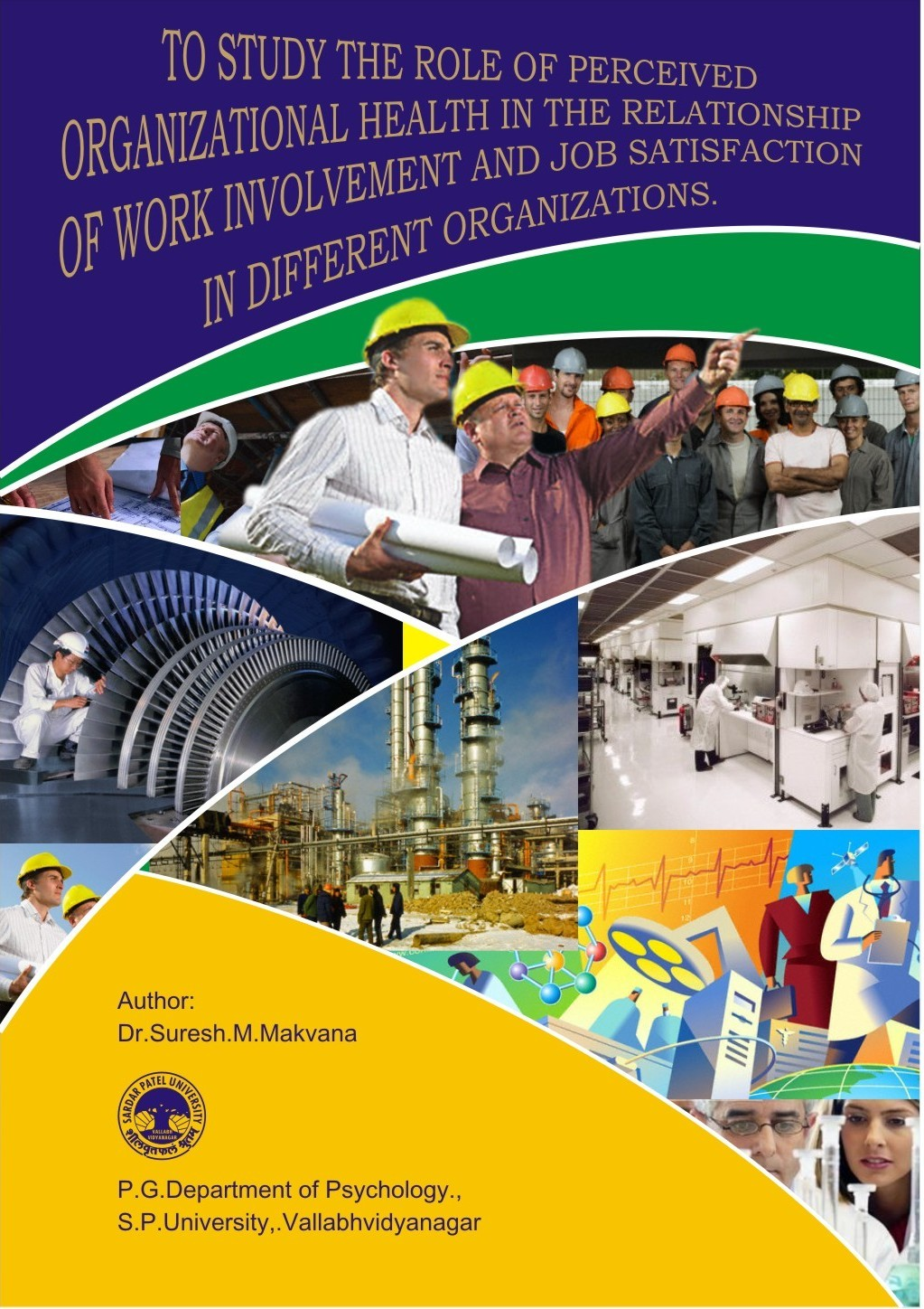 To Study The Role Of Perceived Organizational Health In The Relationship Of Work Involvement  And Job Satisfaction In Different Organizations Dr. Suresh Makvana