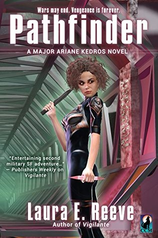 Pathfinder: A Major Ariane Kedros Novel (The Major Ariane Kedros Novels Book 3) Laura E. Reeve