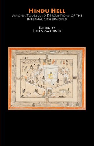 Hindu Hell: Visions, Tours and Descriptions of the Infernal Otherworld, Second Edition (Hell-on-Line E-Books)  by  Eileen Gardiner