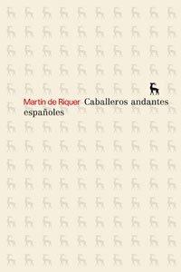 Caballeros Andantes Españoles / Spanish Chivalry Martín de Riquer