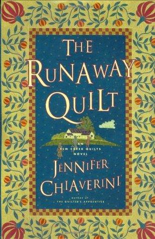 The Runaway Quilt (Elm Creek Quilts, #4) Jennifer Chiaverini