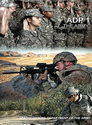 ADP 1 The Army  by  United States Department of the Army Headquarters