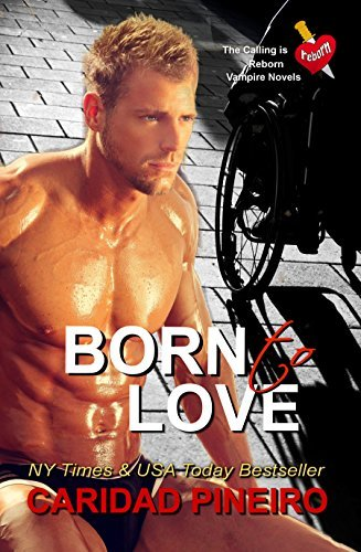 Born to Love (The Calling is Reborn Vampire Novels Book 14)  by  Caridad Piñeiro