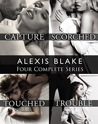 Alexis Blakes Four Series Collection: Capture, Scorched, Touched, Trouble Alexis Blake