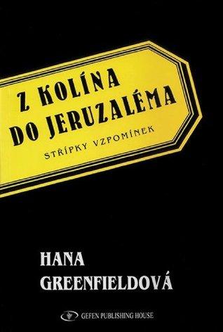 Fragments of Memory (Czech): From Kolin to Jerusalem  by  Hana Greenfield