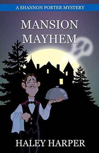 Mansion Mayhem (Shannon Porter Mystery, #2) Haley Harper