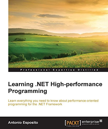 Learning .NET High-performance Programming  by  Antonio Esposito