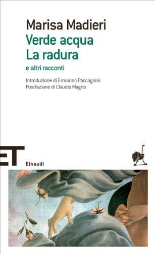 Verde acqua. La radura: e altri racconti (Einaudi tascabili. Scrittori Vol. 1424) Marisa Madieri