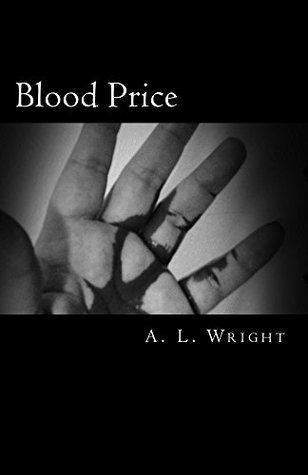 Blood Price (Noble Of Blood Book 1) A.L. Wright