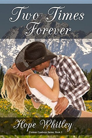 Two Times Forever: Book 3 in the Forever Cowboys Series  by  Hope Whitley