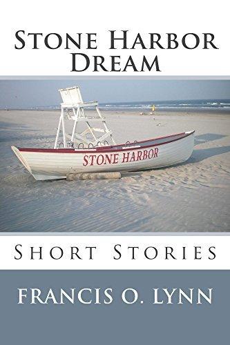 Stone Harbor Dream: Short Stories  by  Francis O. Lynn