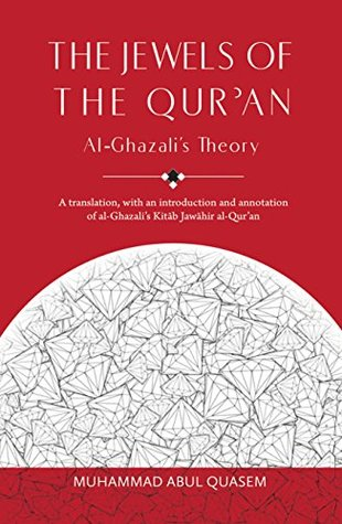 The Jewels of the Quran: A-Ghazalis Theory  by  Abu Hamid Al-Ghazali