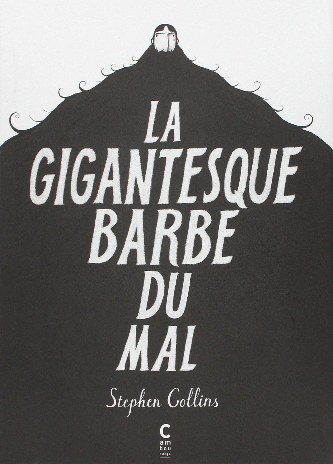 La gigantesque barbe du mal  by  Stephen    Collins
