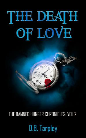 The Death of Love  by  D.B. Tarpley