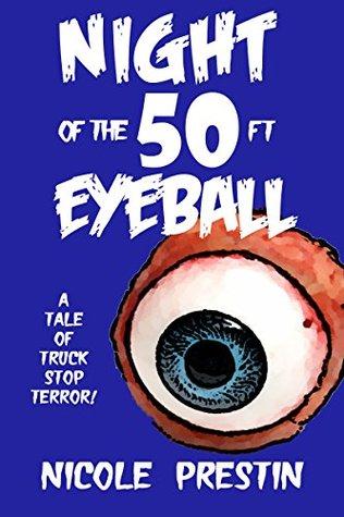 Night of the 50 Foot Eyeball  by  Nicole Prestin