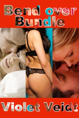 Bend over Bundle: Three Strap on Stories in One  by  Violet Veidt