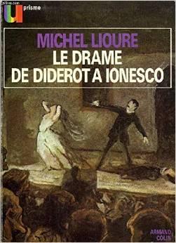 Le drame de Diderot à Ionesco Michel Lioure