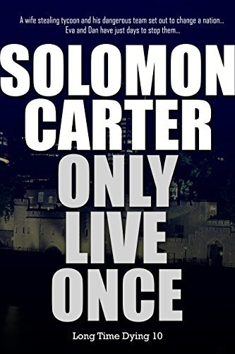 Only Live Once - Long Time Dying Private Investigator Crime Thriller series book 10 (Long Time Dying Series)  by  Solomon Carter