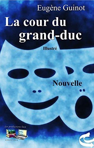 La cour du grand-duc (Illustré): Nouvelle  by  Eugène Guinot