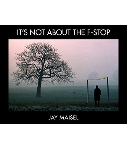 Its Not About the F-Stop  by  Jay Maisel