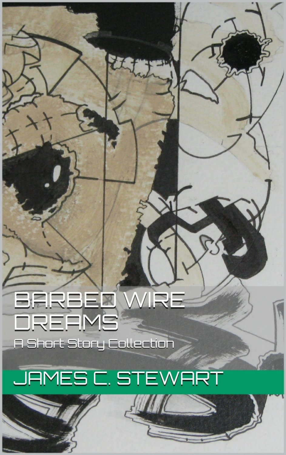 Barbed Wire Dreams  by  James C. Stewart