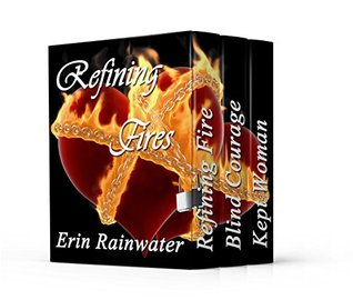 Refining Fires Inspirational Novella Collection: 3-in-1 Special Edition Box Set Erin Rainwater