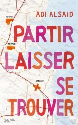 Partir, Laisser, Se trouver  by  Adi Alsaid