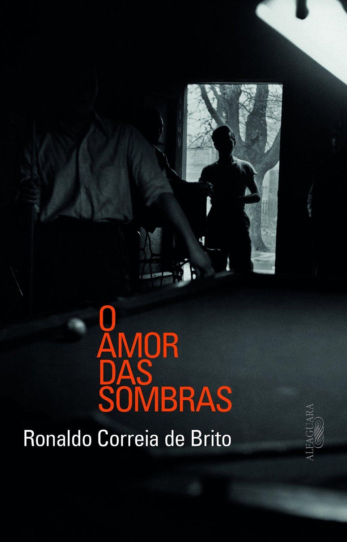 O Amor das Sombras Ronaldo Correia de Brito