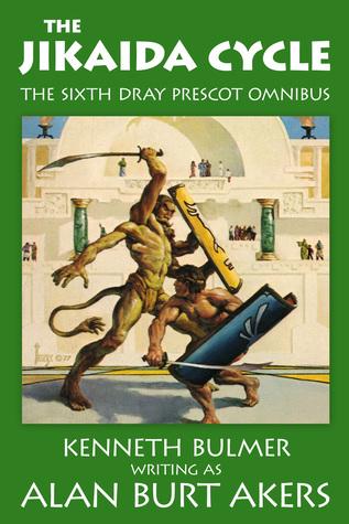 The Jikaida Cycle [The sixth Dray Prescot omnibus] Alan Burt Akers