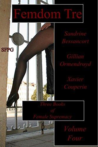 Femdom Tre Sandrine Bessancort