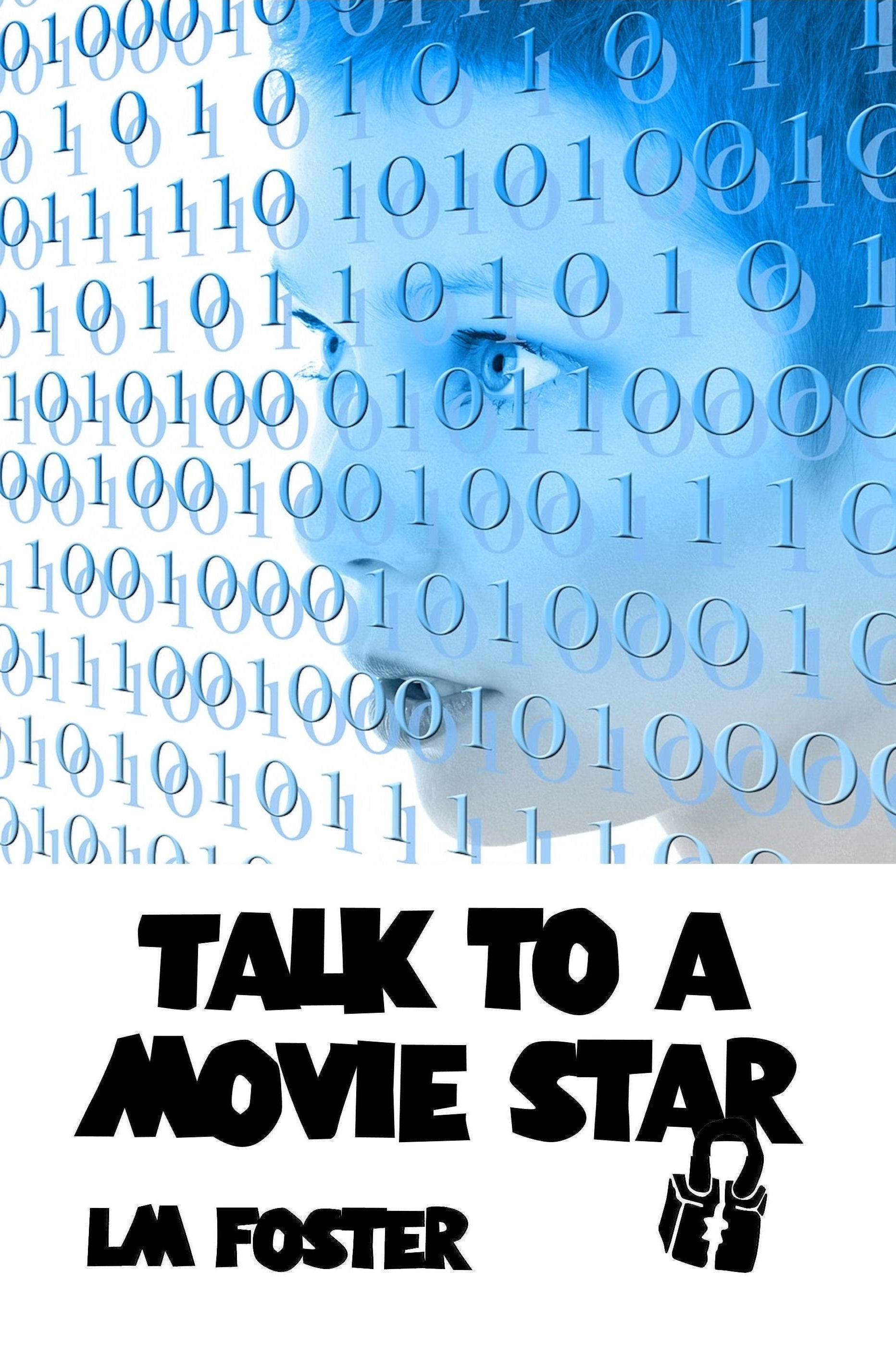 Talk To a Movie Star  by  LM Foster