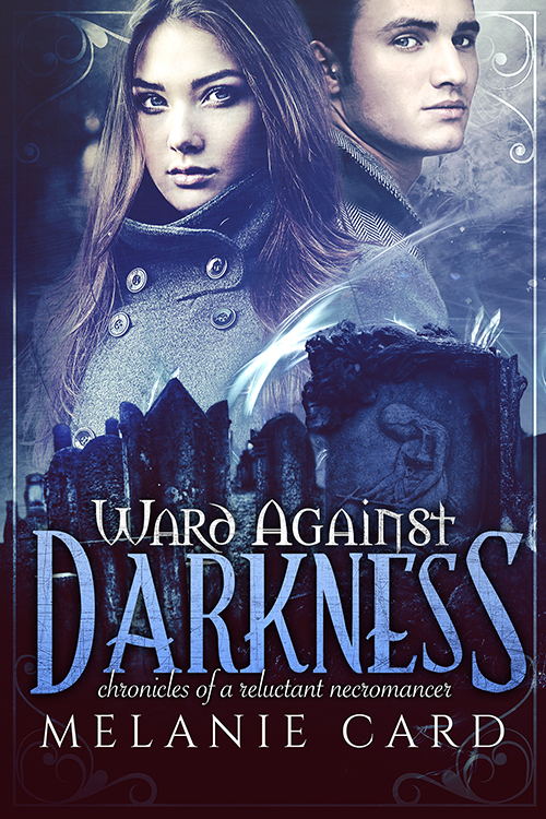 Ward Against Darkness (Chronicles of a Reluctant Necromancer #2)  by  Melanie Card