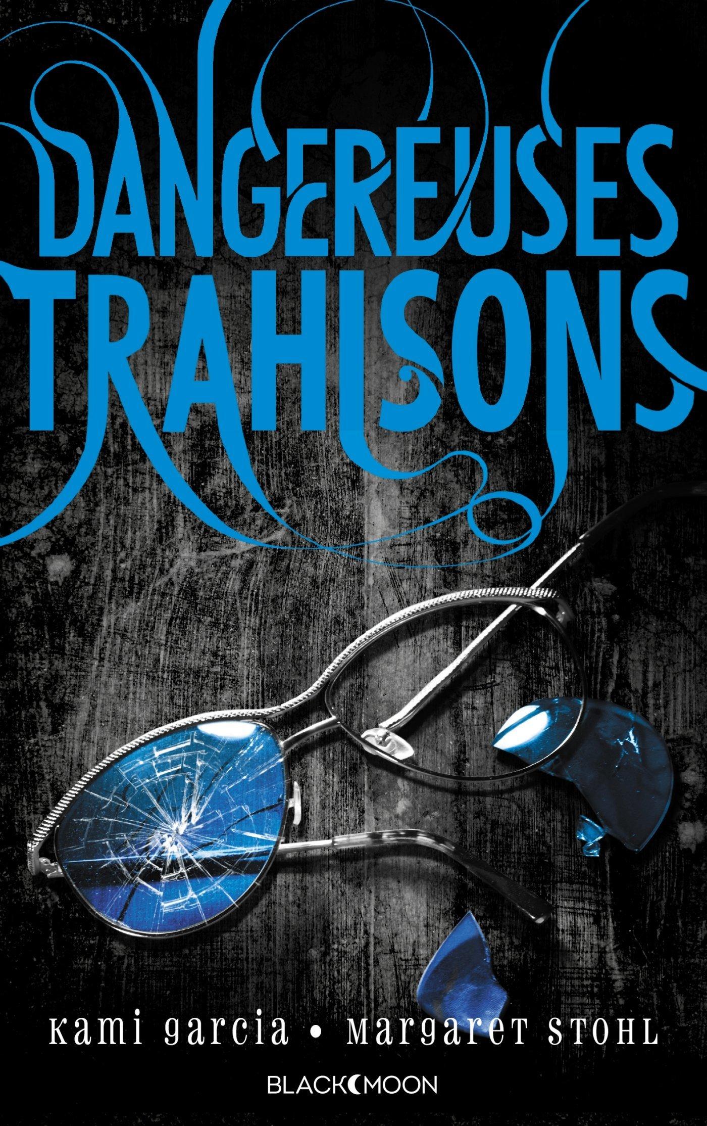 Dangereuses Trahisons (Dangerous Creatures, #2)  by  Kami Garcia
