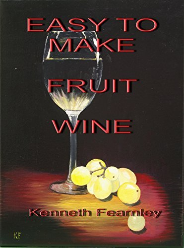 Easy To Make fruit Wine  by  Kenneth Fearnley