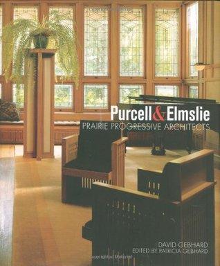 Purcell & Elmslie: Prairie Progressive Architects David Gebhard