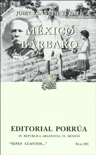 Mexico Barbaro  by  Jhon Kenneth Turner