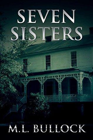 Seven Sisters (Seven Sisters #1) M.L. Bullock