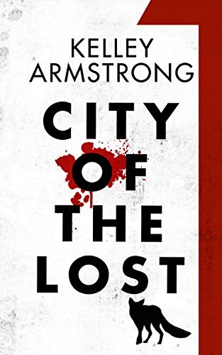 City of the Lost Part 1  by  Kelley Armstrong