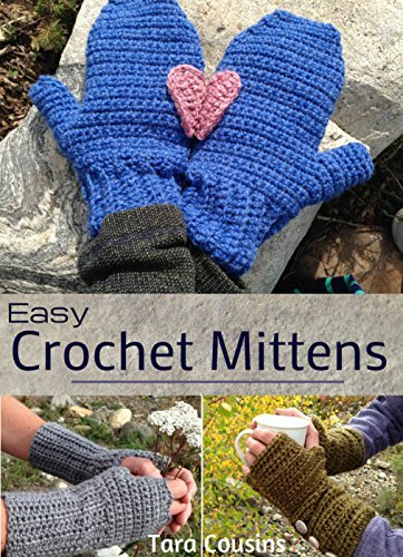 Easy Crochet Mittens (Tiger Road Crafts Book 11)  by  Tara Cousins