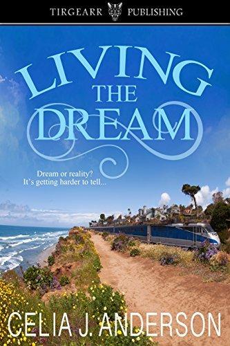 Living the Dream  by  Celia J. Anderson
