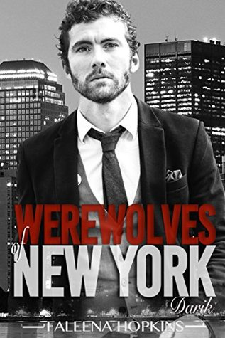 Werewolves of New York: Darik (Secretly Among Us Book 3)  by  Faleena Hopkins