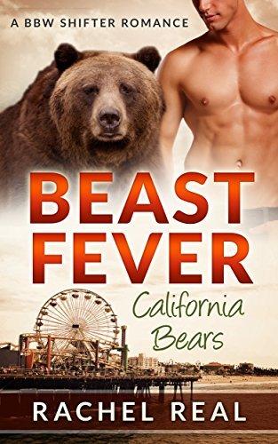 Beast Fever: A BBW Shifter Romance (California Bears Book 5)  by  Rachel Real