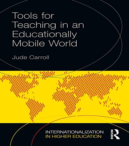 Tools for Teaching in an Educationally Mobile World (Internationalization in Higher Education Series) Jude Carroll