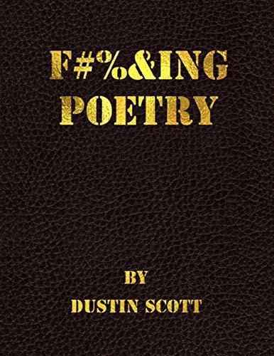 Fucking Poetry  by  Dustin Scott