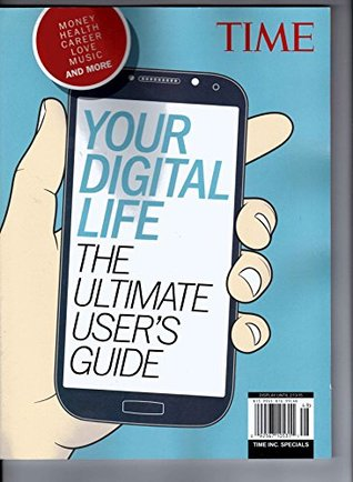 Time Your Digital Life the Ultimate Users Guide  by  D