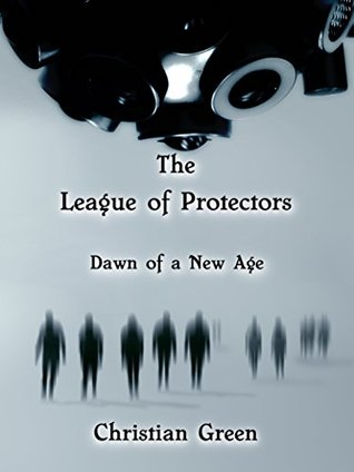 The League of Protectors: Dawn of a New Age Christian  Green